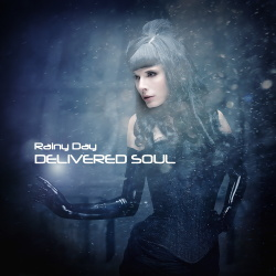 Delivered Soul - Rainy Day (2014)