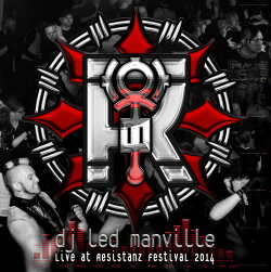 DJ Led Manville - Live At Resistanz Festival 2014 (2014)