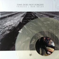Har Belex / Fragile - Time Does Not Forgive (2014)