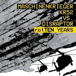 Maschinenkrieger KR52 vs. Disraptor - rotTEN Years (2013)