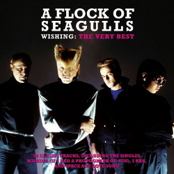 A Flock of Seagulls - Wishing (The Very Best Of) (2015)
