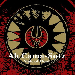 Ah Cama-Sotz - State Of Mind (2015)