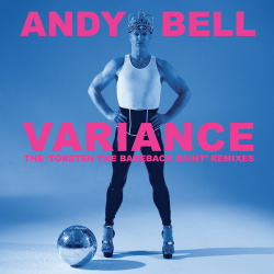 Andy Bell - Variance: The 'Torsten the Bareback Saint' Remixes (2015)