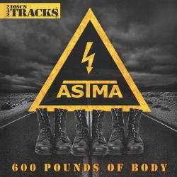 Astma - 600 Pounds Of Body (2CD) (2015)