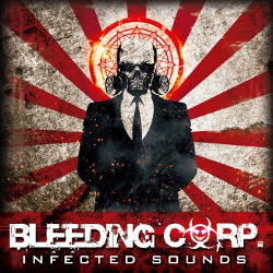 Bleeding Corp. - Infected Sounds (2014)