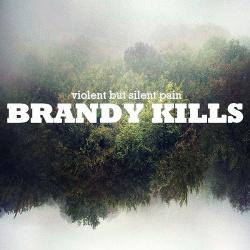 Brandy Kills - Violent But Silent Pain (2015)