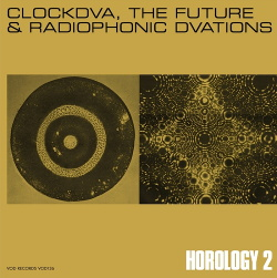 Clock DVA - Horology 2: Clockdva, The Future & Radiophonic Dvations (5Vinyl) (2015)