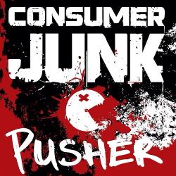 Consumer Junk - Pusher (2015)