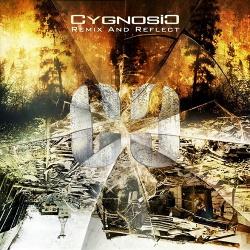 Cygnosic - Remix And Reflect (Reissue) (2015)