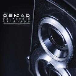 Dekad - Polaroid Extended (2015)