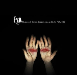 ESA - Themes of Carnal Empowerment Pt​.​3: Penance (2015)