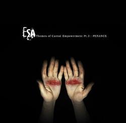 ESA - Themes of Carnal Empowerment Pt.3: Penance (2015)