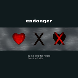 Endanger - Burn Down This House From The Inside (2014)