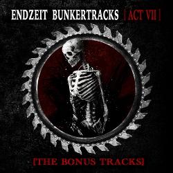 VA - Endzeit Bunkertracks [Act VII] - The Bonus Tracks (2015)