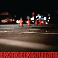 Erotic Elk - Solitary (Reissue) (2015)