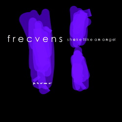Frecvens - Shake Like An Angel (2015)