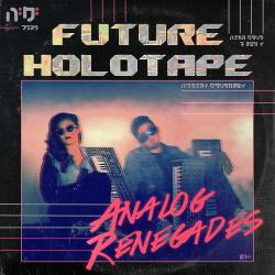 Future Holotape - Analog Renegades (2014)