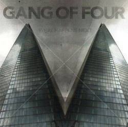 Gang Of Four - What Happens Next (2015)