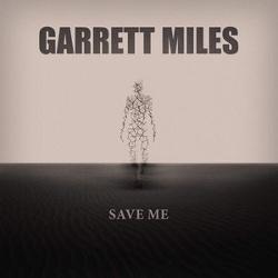 Garett Miles - Save Me (Limited Promo) (2014)