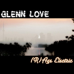 Glenn Love - (R)Age Electric (2015)