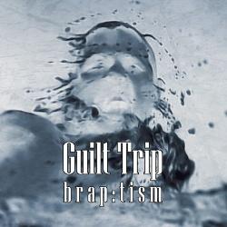 Guilt Trip - Brap:tism (2014)