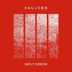 Haujobb - Input Error (2015)
