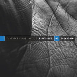 In Strict Confidence - Lifelines Vol.3 (2006-2010) (2015)
