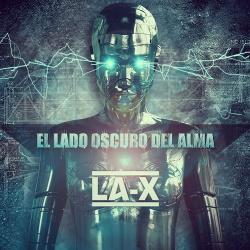 LA-X - El Lado Oscuro Del Alma (2015)