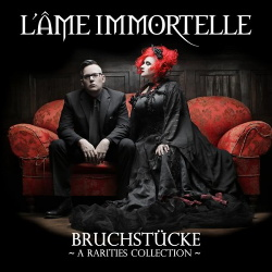 L'Ame Immortelle - Bruchstucke - A Rarities Collection (2015)