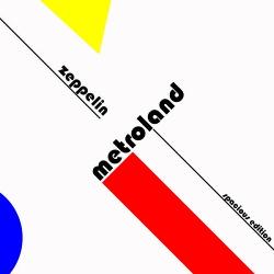 Metroland - Zeppelin (Standard Edition / Spacious Edition) (2015)