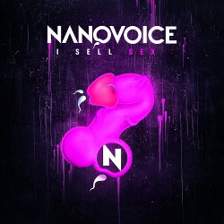 NanoVoice - I Sell Sex (2014)