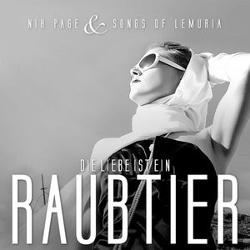 Nik Page & Songs Of Lemuria - Die Liebe Ist Ein Raubtier (EP) (2014)