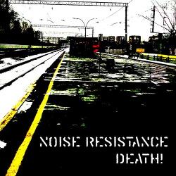 Noise Resistance - Death! (EP) (2015)