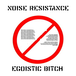 Noise Resistance - Egoistic Bitch (EP) (2015)