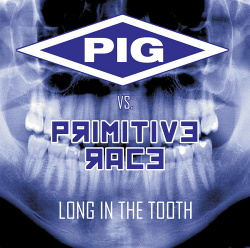 PIG vs Primitive Race - Long In the Tooth (2015)