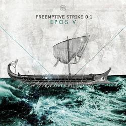Preemptive Strike 0.1 - Epos V (2015)