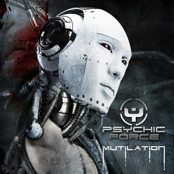 Psychic Force - Mutilation (Bonus Tracks Edition) (2015)