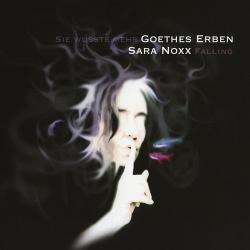 Sara Noxx & Goethes Erben - Falling & Sie Wusste Mehr EP (2015)