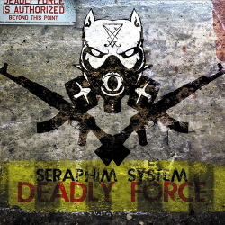 Seraphim System - Deadly Force (2015)