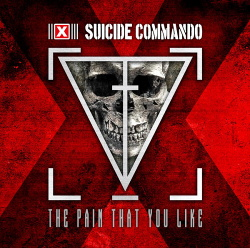 Suicide Commando - The Pain That You Like (2015)
