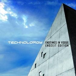Technolorgy - Endtimes In Vogue (Endzeit Edition) (2014)