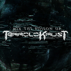 Terrolokaust - Mix The Poison Up (2015)