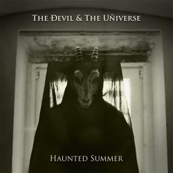 The Devil & The Universe - Haunted Summer (2014)
