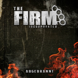 The Firm Incorporated - Abgebrannt (2015)