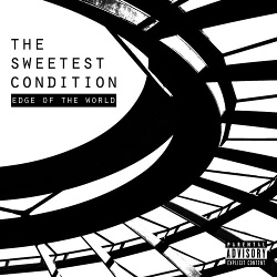 The Sweetest Condition - Edge Of The World (2015)