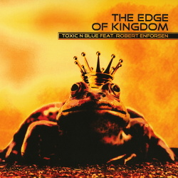 Toxic N Blue feat. Robert Enforsen - The Edge Of Kingdom (Single) (2015)