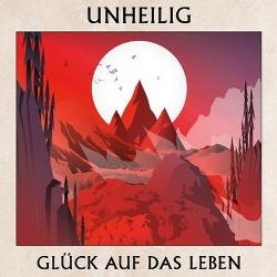 Unheilig - Glück Auf Das Leben (Single) (2015)