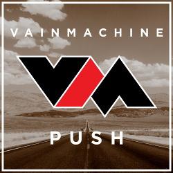Vain Machine - Push (Single) (2014)