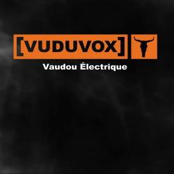 Vuduvox - Vaudou Électrique (2014)