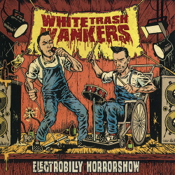 White Trash Wankers - Electrobilly Horrorshow (2014)